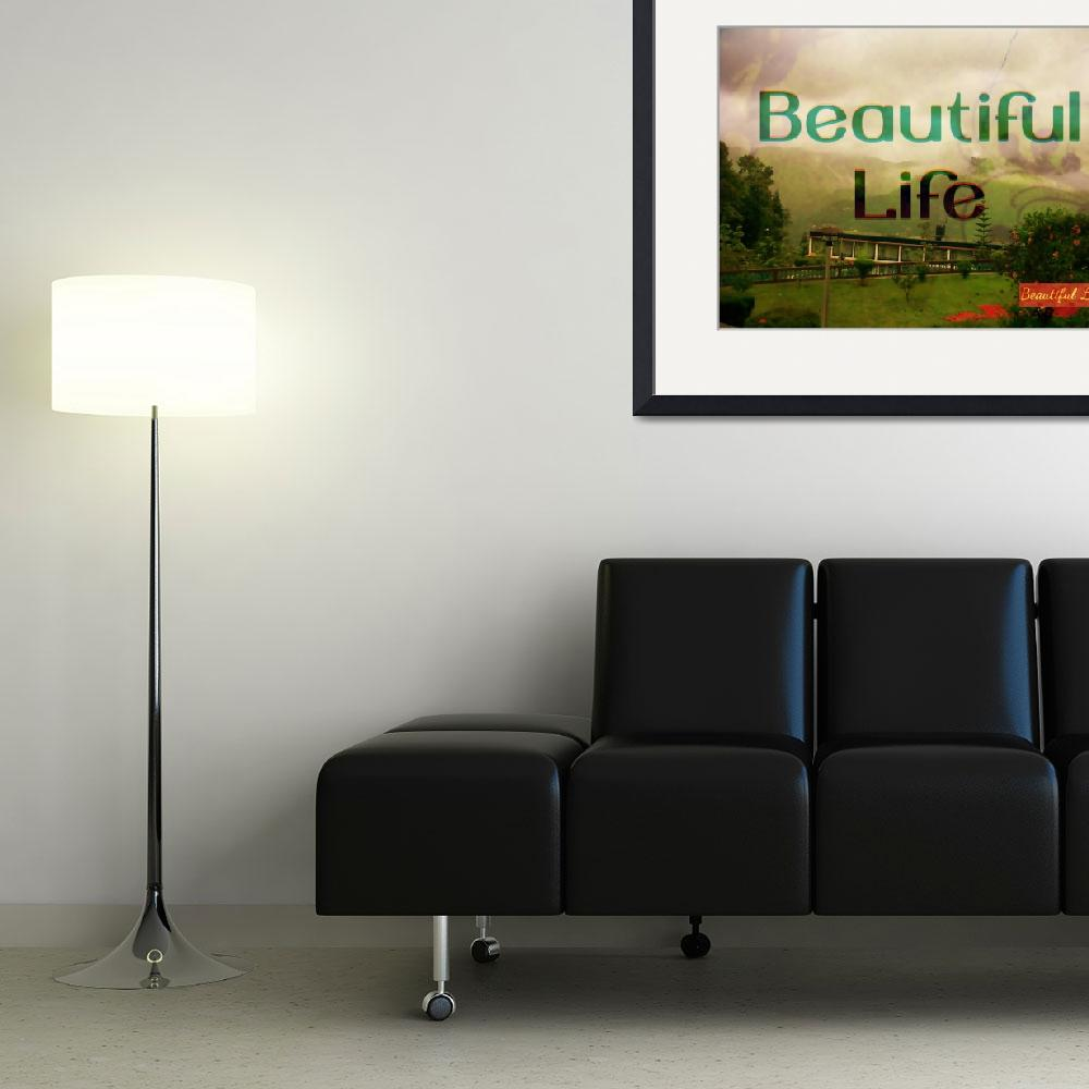 """""""Life is Beautiful&quot  by famenxt"""