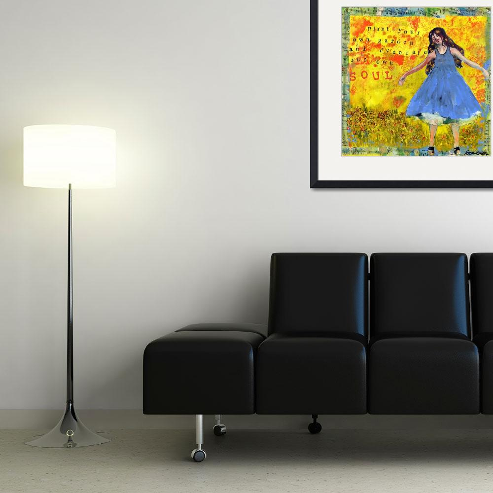 """""""Plant Your Own Garden, Inspirational Art Quote&quot  (2012) by schulmanart"""