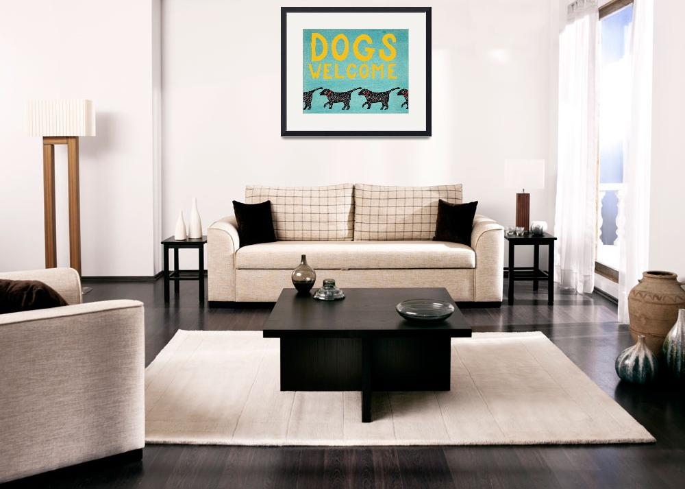 """Dogs Welcome&quot  by artlicensing"