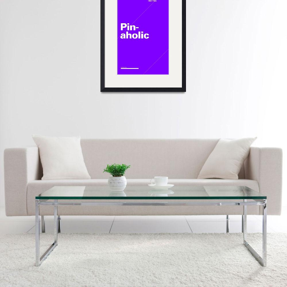 """""""Pinaholic typographic poster - Purple and White&quot  (2012) by kken"""