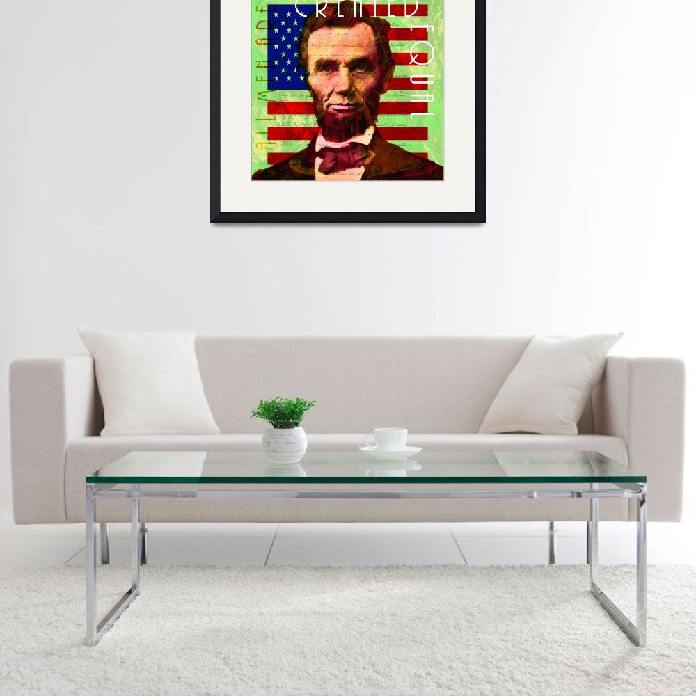 """""""Abraham Lincoln Gettysburg Address All Men Are Cre""""  (2017) by wingsdomain"""