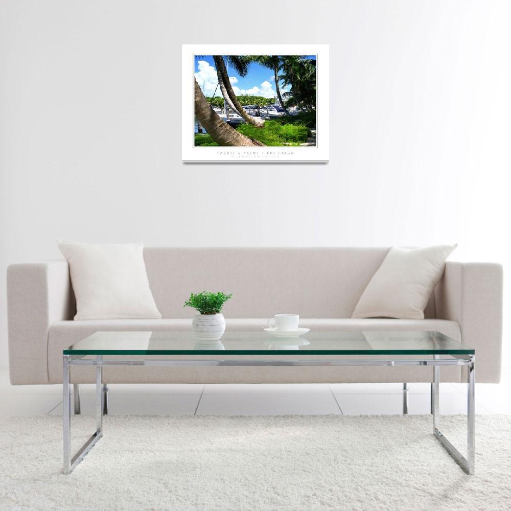 """Yachts & Palms - Key Largo, FL""  by CCordelia"