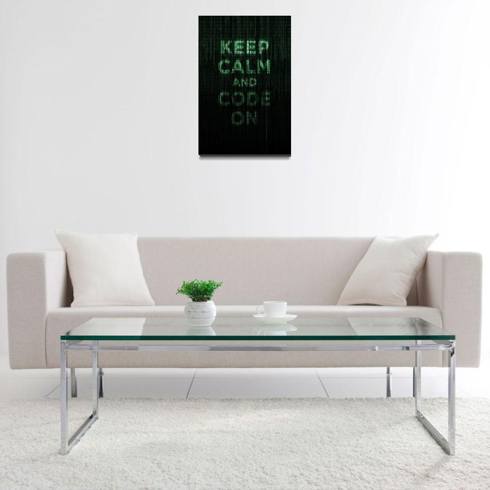 """""""Keep Calm and Code On&quot  (2011) by neoleague"""