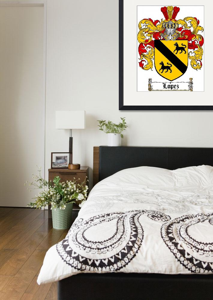 """LOPEZ FAMILY CREST - COAT OF ARMS&quot  by coatofarms"