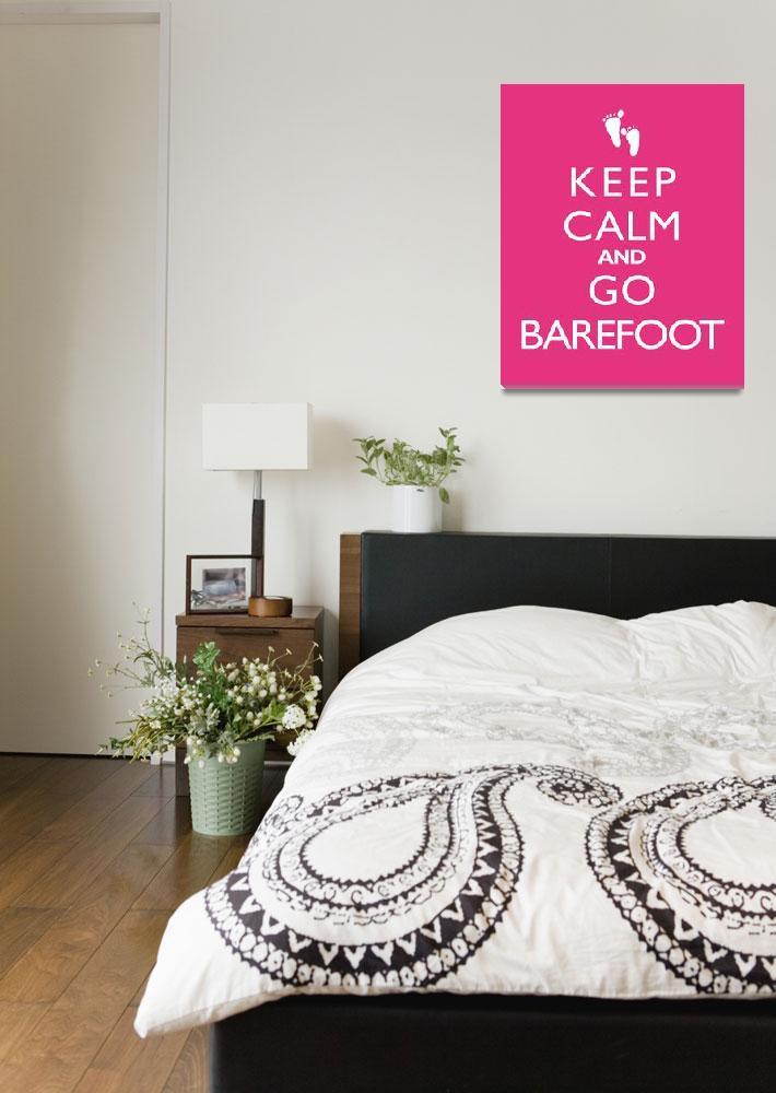 """Keep Calm and Go Barefoot""  by cjprints"