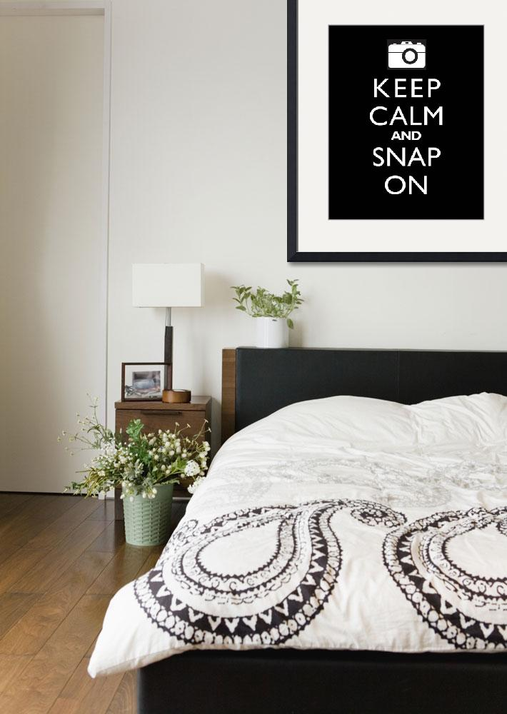 """""""Keep Calm and Snap On LICORICE 16x20&quot  by cjprints"""
