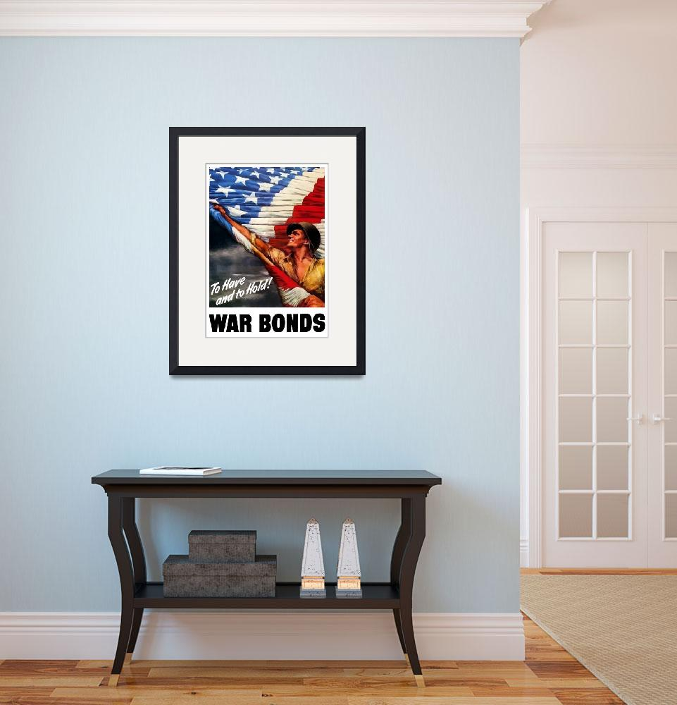 """""""To Have And To Hold - War Bonds""""  by warishellstore"""
