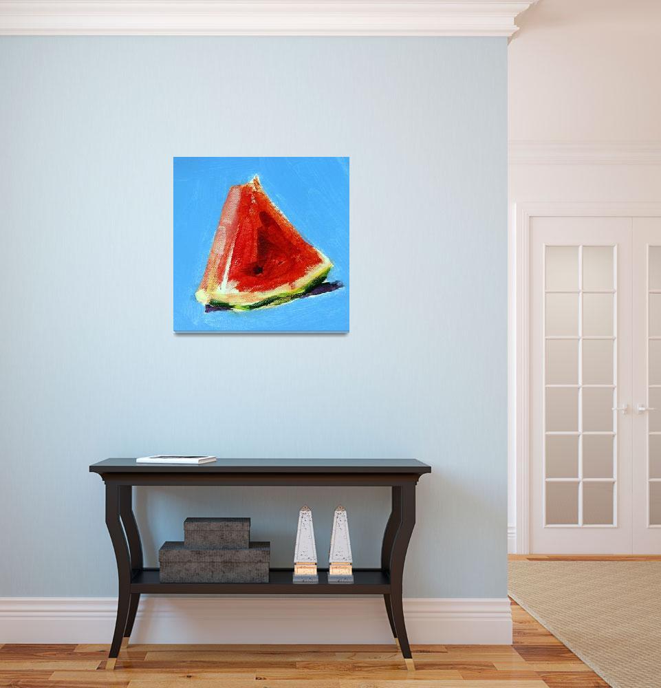 """Watermelon""  by AnnTuck"