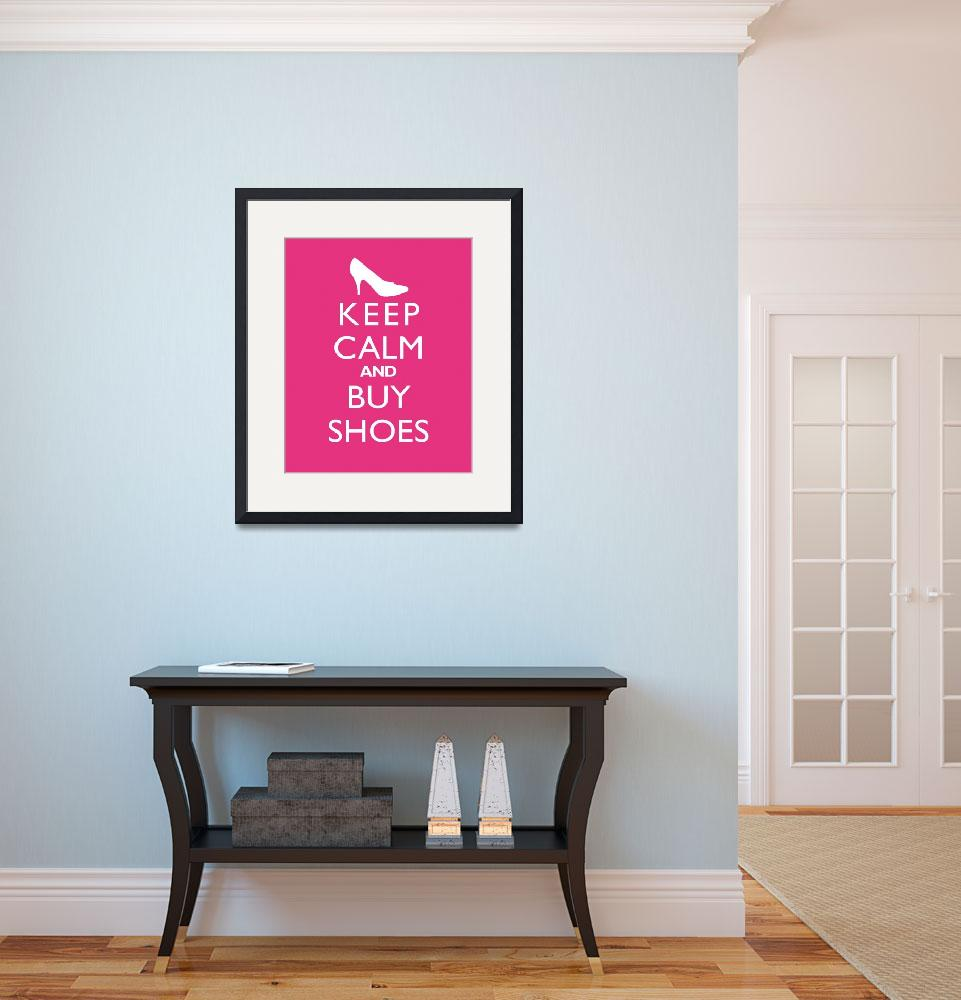 """""""Keep Calm and Buy Shoes 8x10 Passion Fruit&quot  by cjprints"""