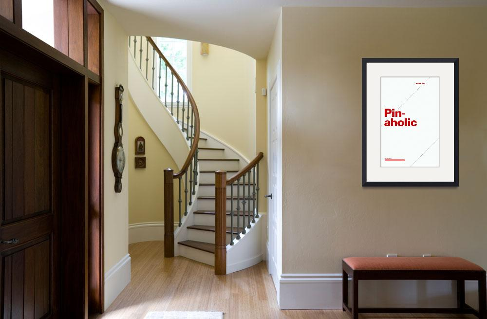 """""""Pinaholic typographic poster - Gray and Red&quot  (2012) by kken"""