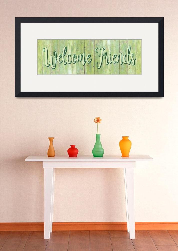 """WELCOME FRIENDS&quot  (2016) by marymase"