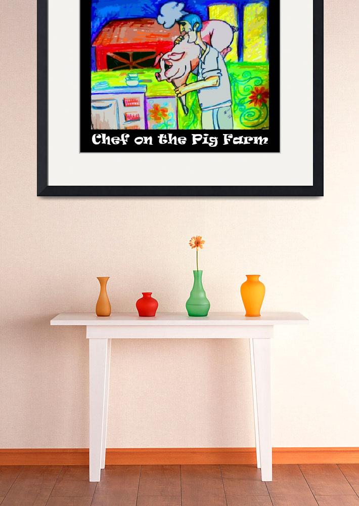 """Chef on The Pig Farm&quot  by ArtPrints"