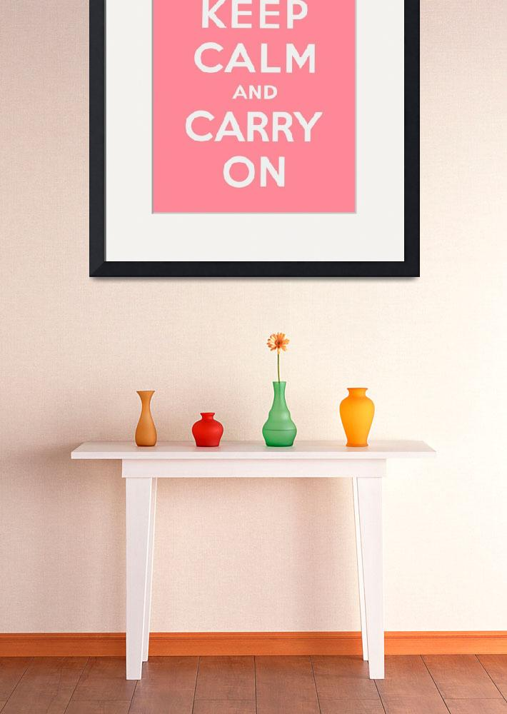 """""""Pink Keep Calm And Carry On 1&quot  by oldies"""