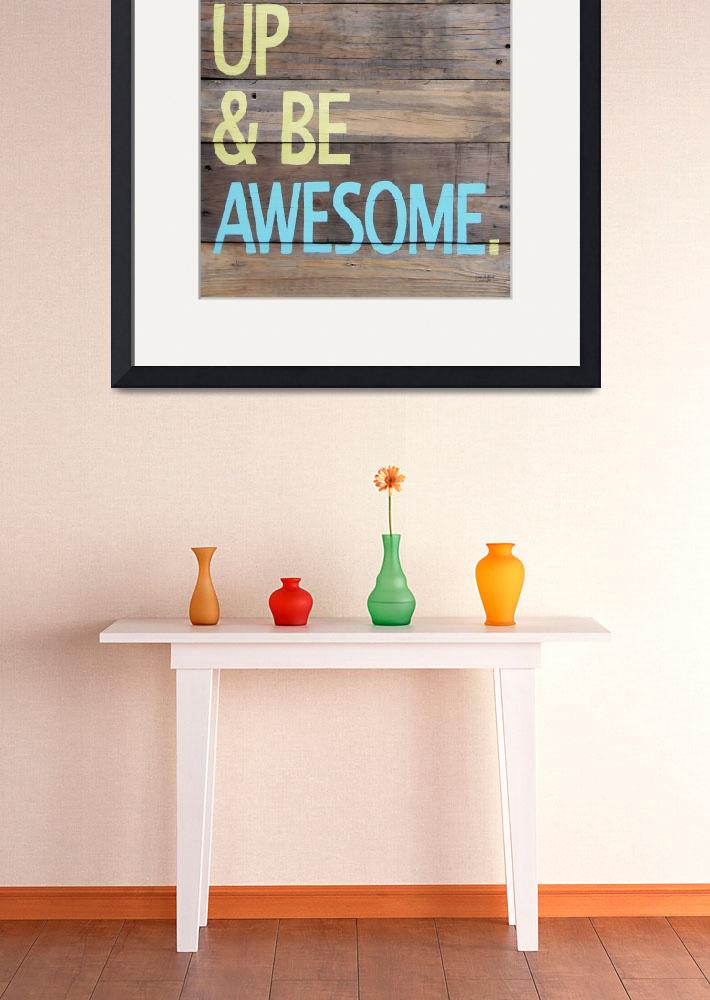 """Print of Wake up and be awesome hand painted sign&quot  (2012) by LisaKDesigns"