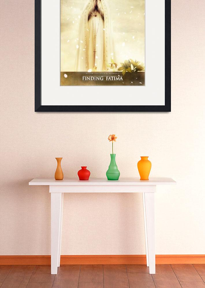 """""""Our Lady of Fatima - no quote""""  (2011) by MajorOakPrints"""
