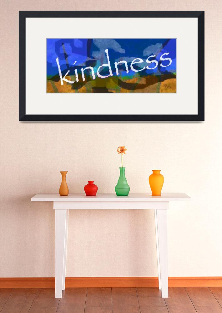 """""""Kindness 4&quot  (2013) by ruthking"""
