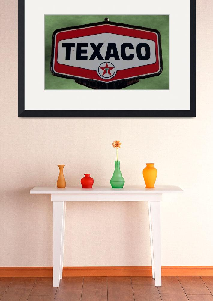 """""""Vintage Texaco Sign&quot  (2012) by bettynorthcutt"""