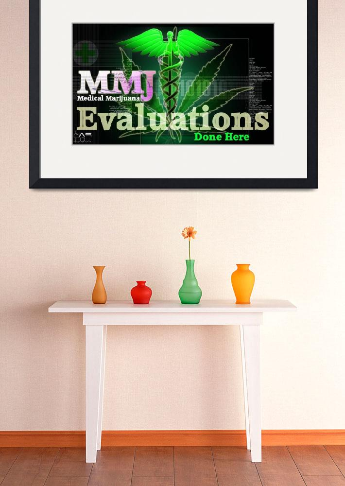 """""""MMJ Evaluation sign&quot  (2011) by thunder"""