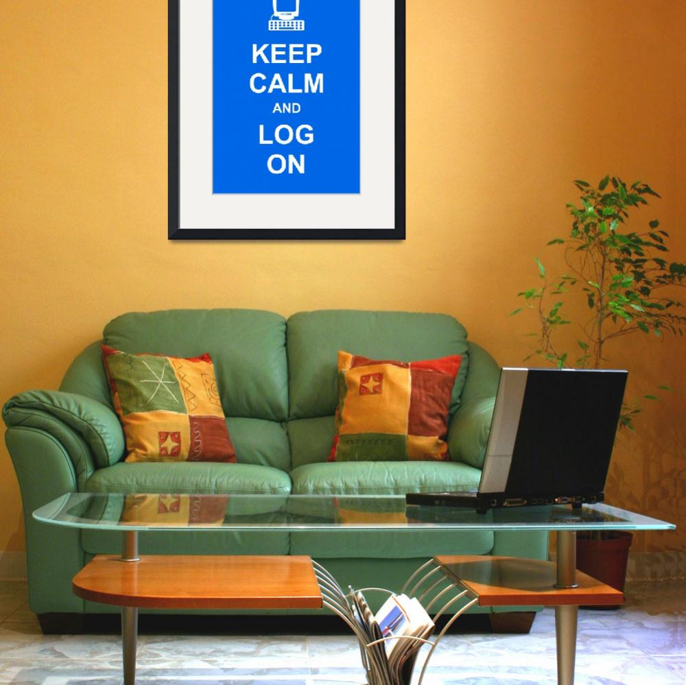 """""""Keep Calm and Log On&quot  by Prawny"""