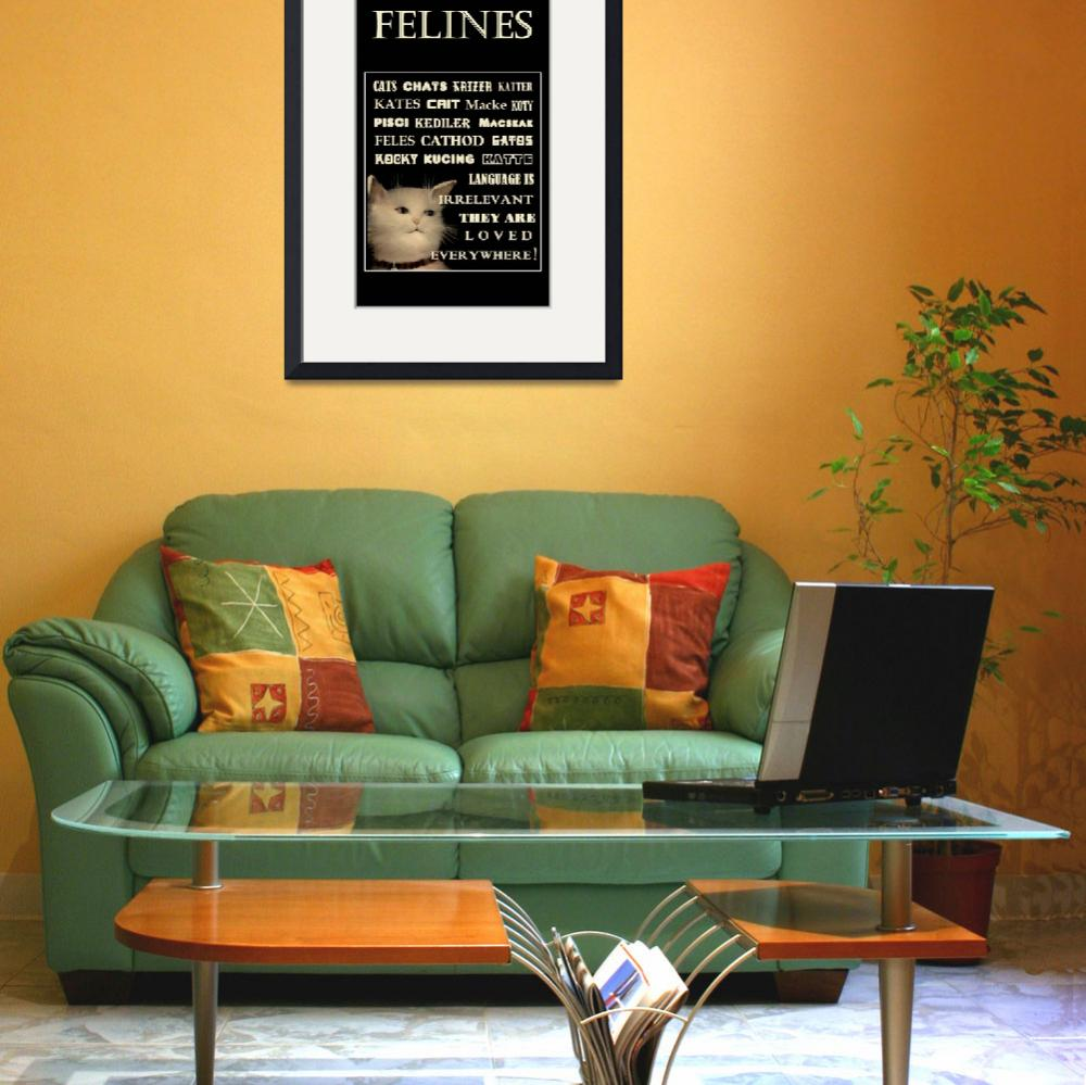 """""""FELINES POSTER - In Any Language Cats are Loved""""  by dianestrain"""