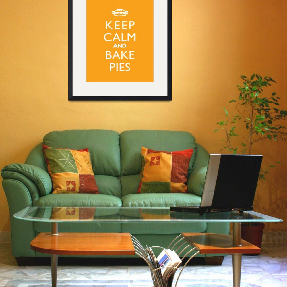 """Keep Calm and Bake Pies 8x10 MANGO""  by cjprints"