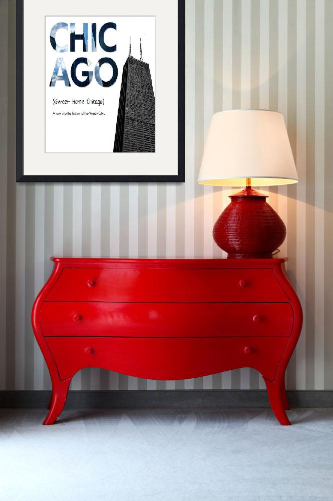 """""""Sweet Home Chicago""""  by DesignWheel"""