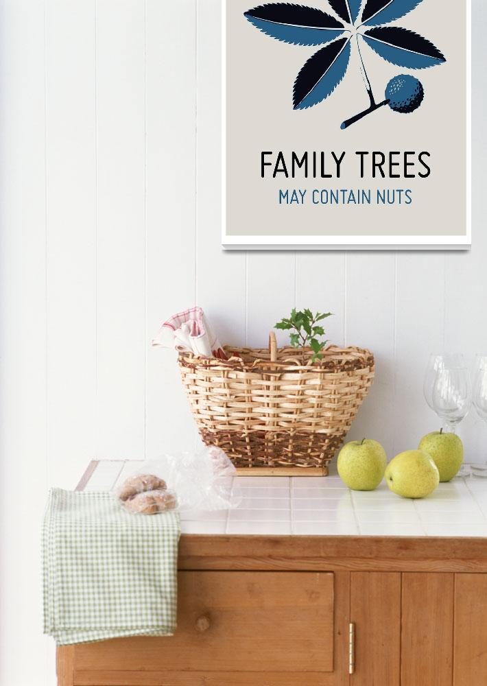 """""""Family Trees May Contain Nuts""""  (2011) by mcconnico"""