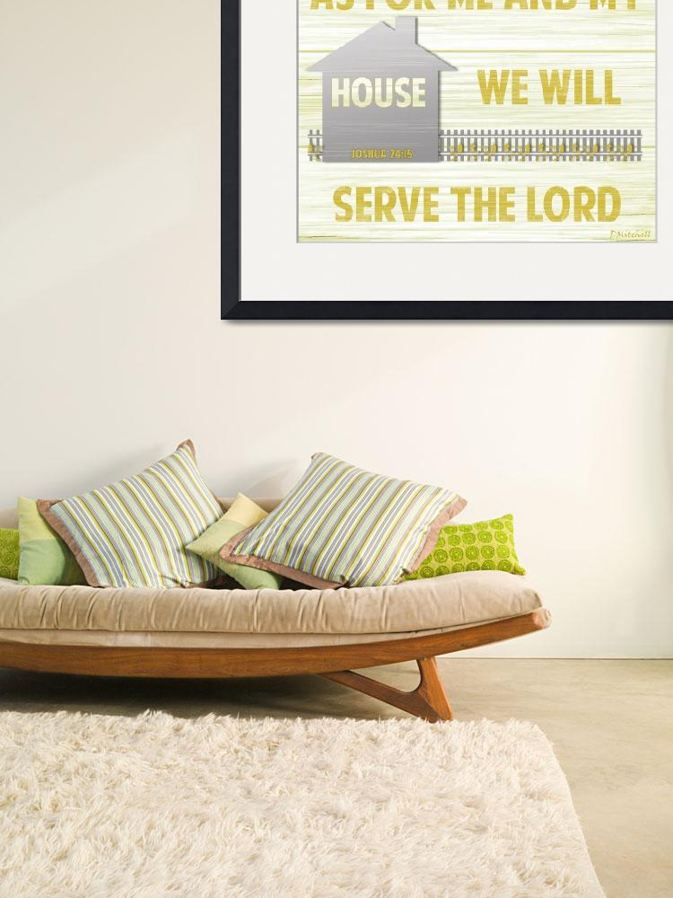 """""""As For Me And My House We Will Serve The Lord""""  (2013) by TruthJC"""