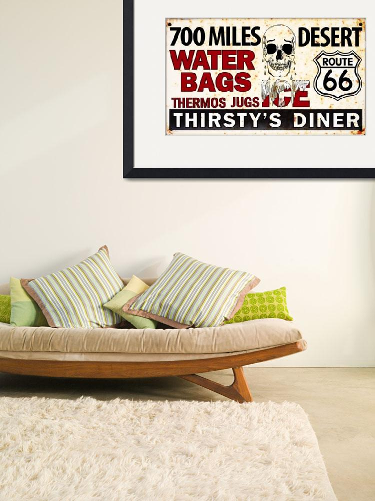 """""""Route 66. Thirsty s diner. Roadside vintage sign&quot  (2011) by felixpadrosa"""