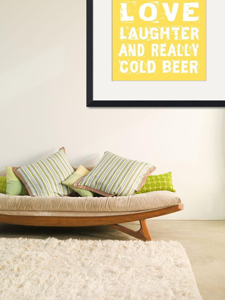 """Love and Cold Beer Poster""  (2012) by FriedmanGallery"