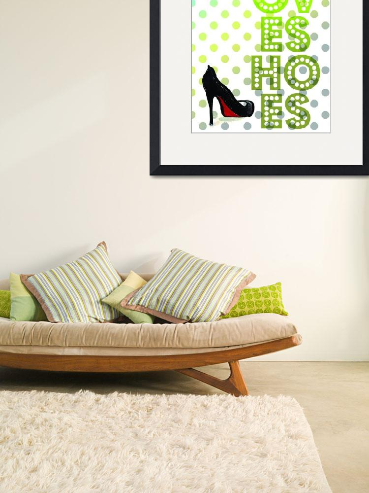"""""""I Love Shoes in green""""  (2011) by thesubjectivist"""
