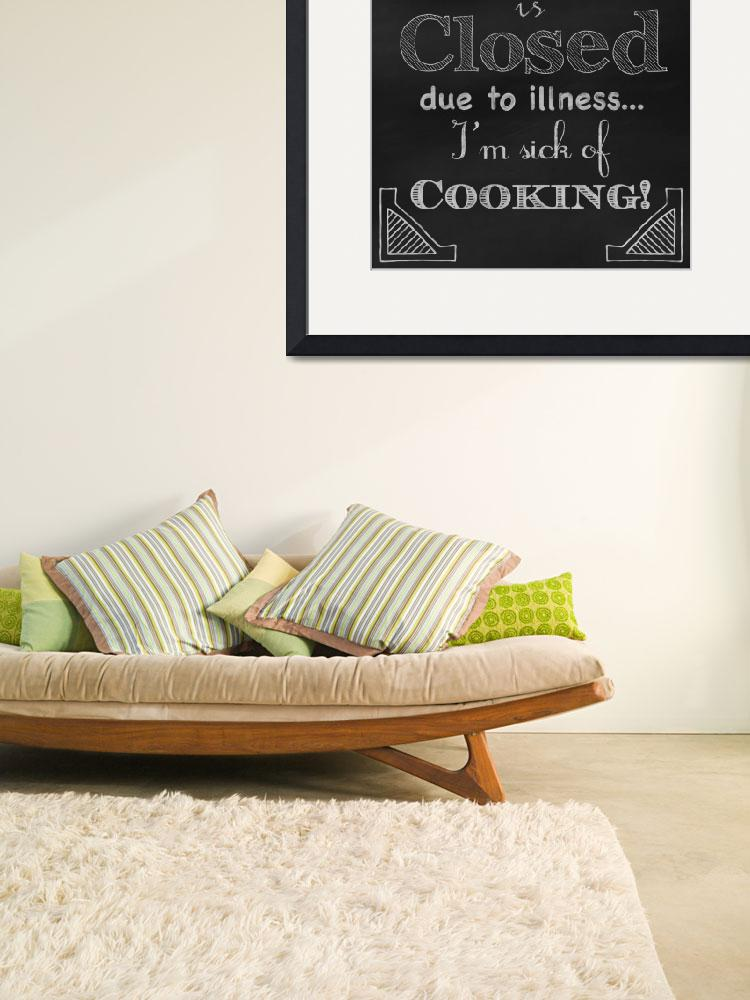 """Sick Of Cooking&quot  by artlicensing"
