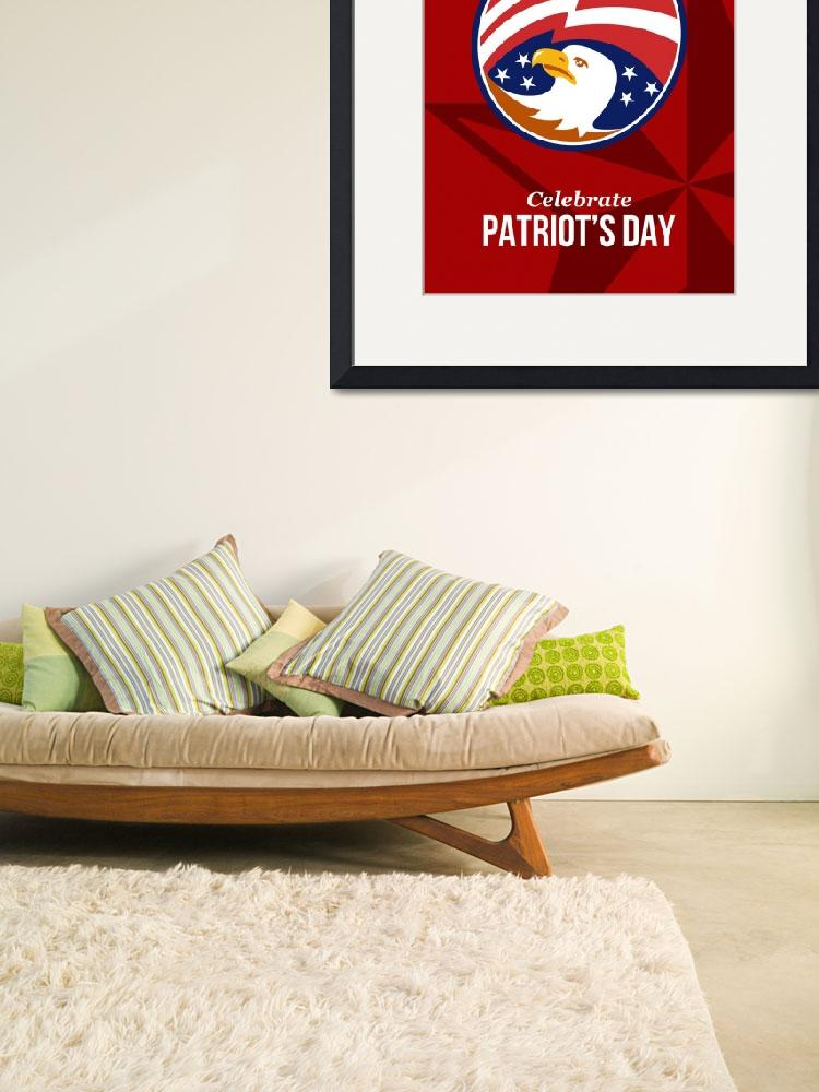 """""""Remember Our Heroes Celebrate Patriots Day Poster""""  (2014) by patrimonio"""