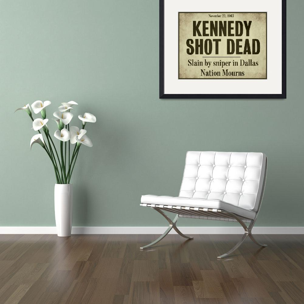 """JFK&quot  by artlicensing"