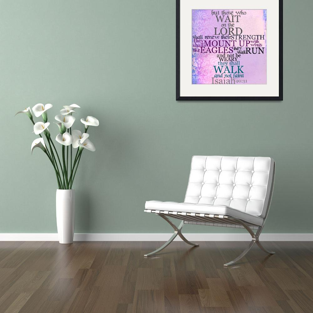"""""""Wait on the Lord Scripture (Isaiah 40:31)&quot  (2011) by StacyLee"""