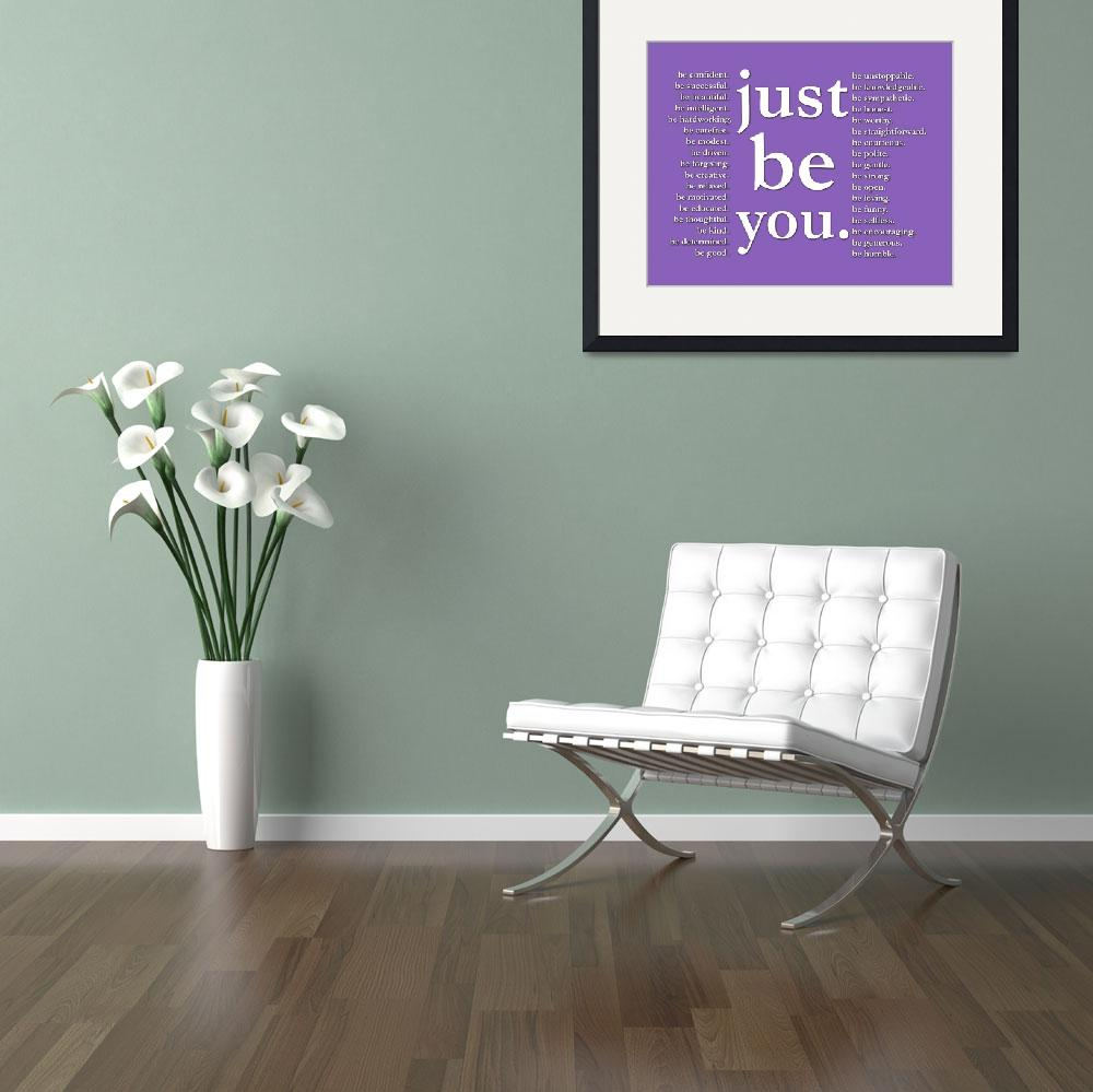 """""""just be you (purple)&quot  (2011) by Happinessinyourlife"""