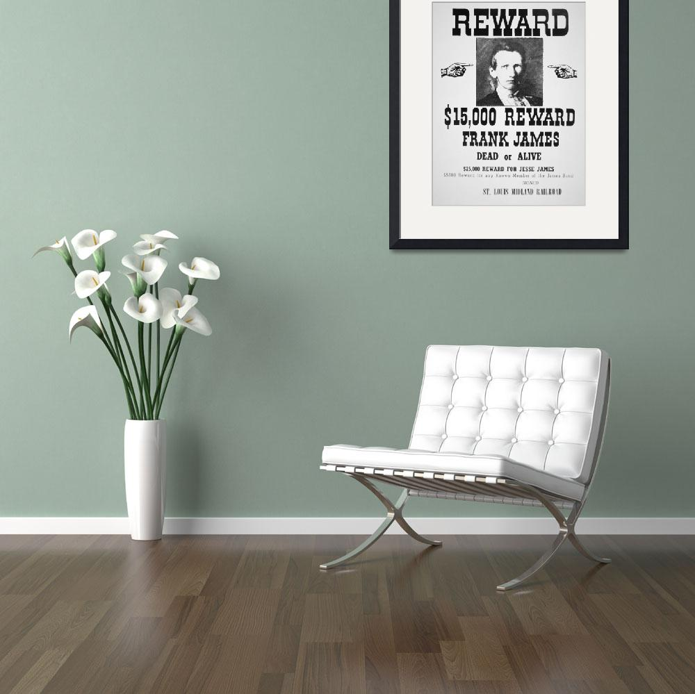 """""""Reward poster for Frank James (1843-1915) (litho)&quot  by fineartmasters"""