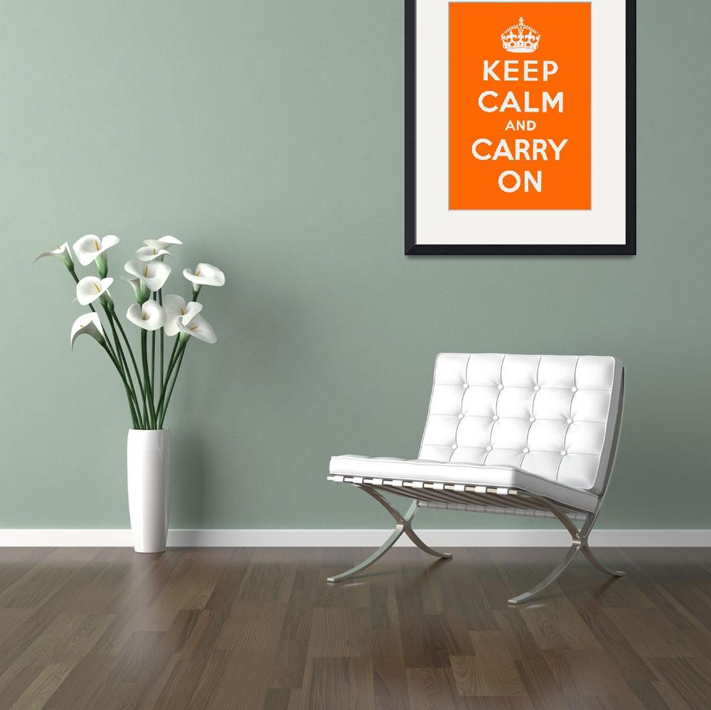 """Orange Keep Calm And Carry On 1&quot  by oldies"