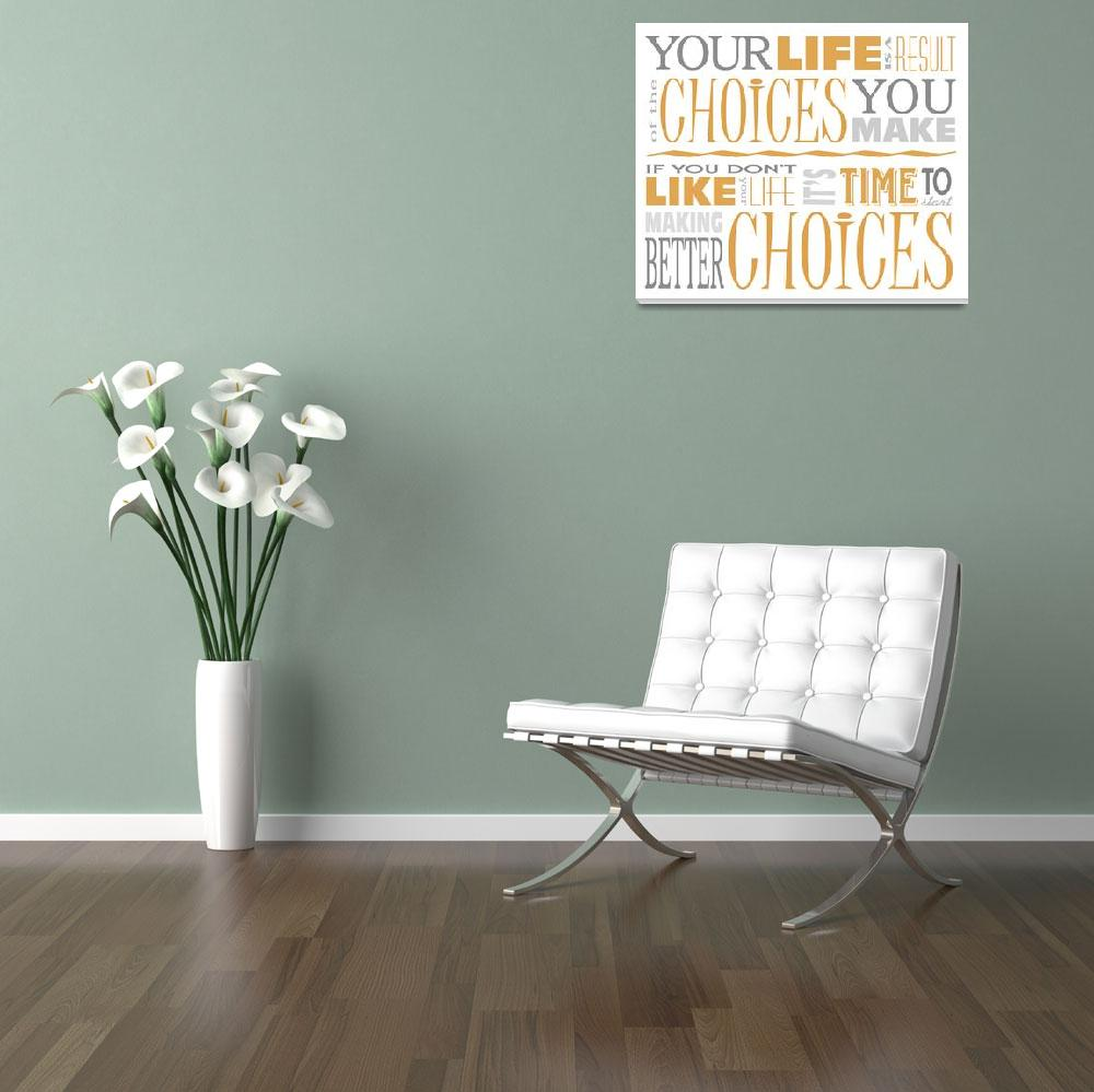 """Choices Motivational Quote Poster (White/Orange)""  (2012) by dkocherhans"