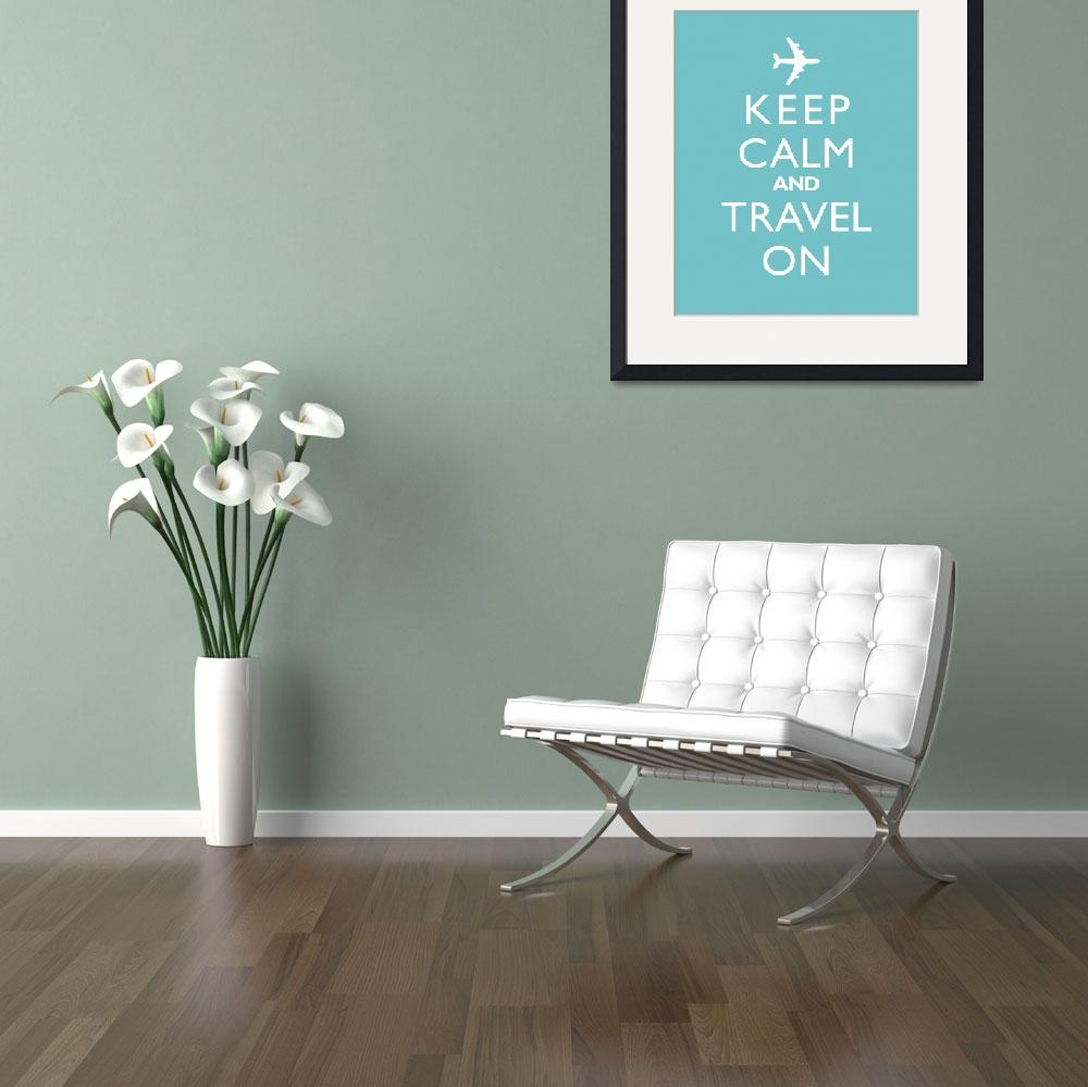 """Keep Calm and Travel On Jet ICY MINT 8x10""  by cjprints"