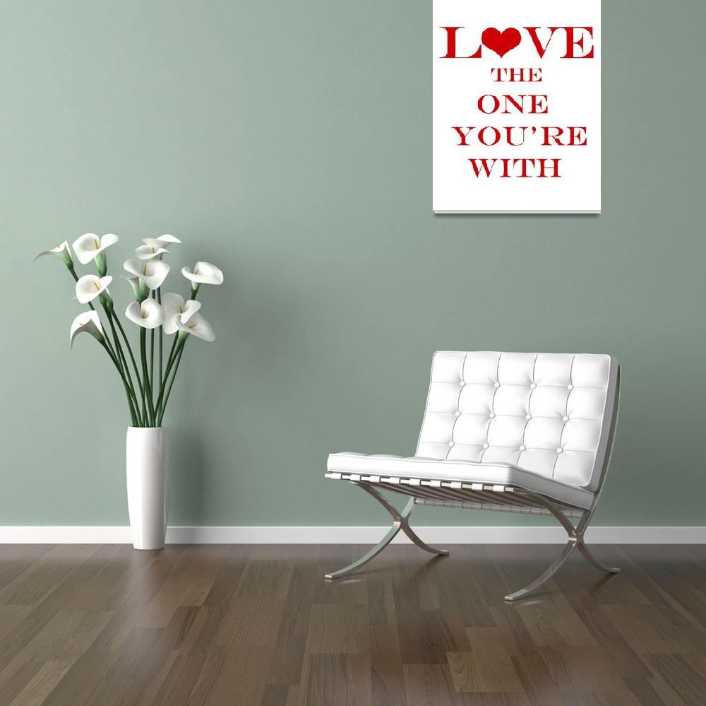 """""""Love the one you"""