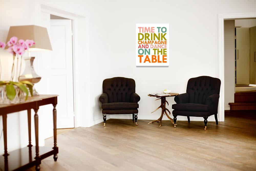 """""""Time To Drink Champagne and Dance On The Table""""  (2013) by Safran"""
