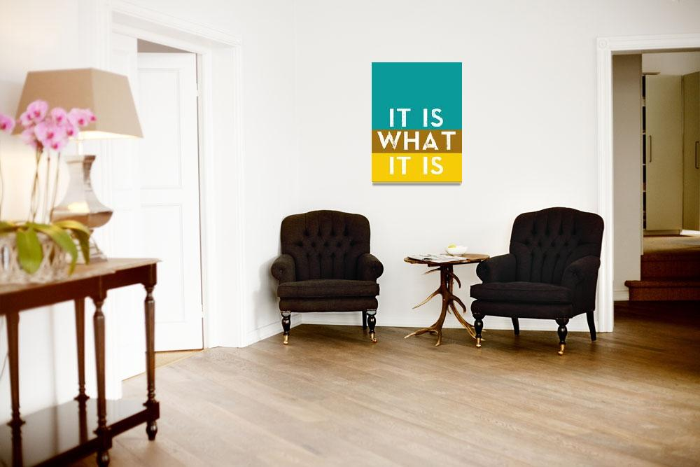"""""""Typography Quote Poster - It is what it is""""  by motionage"""