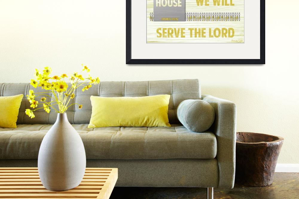 """""""As For Me And My House We Will Serve The Lord&quot  (2013) by TruthJC"""
