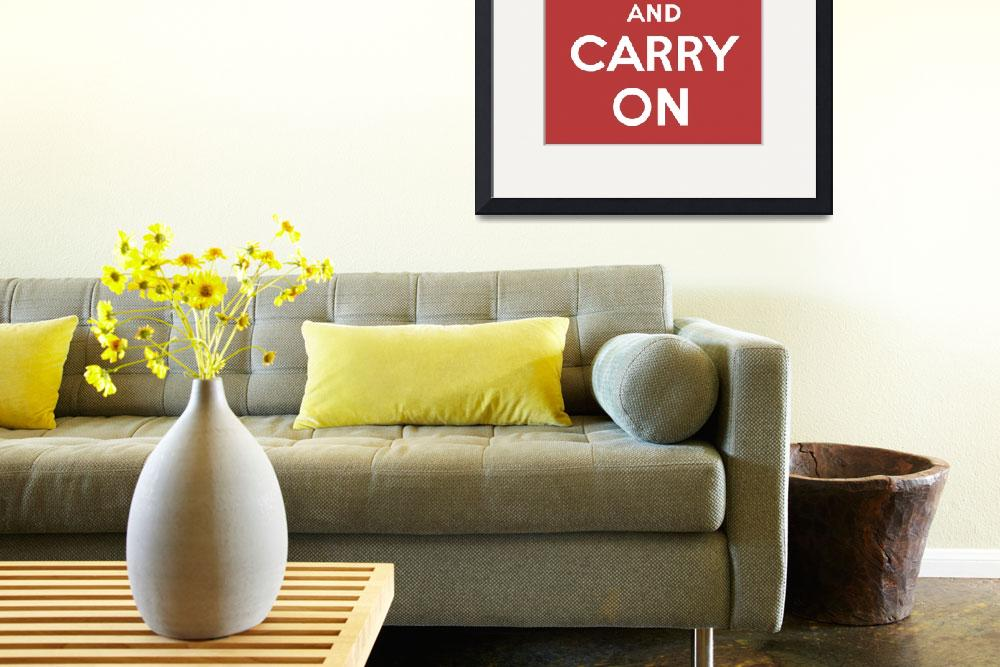 """""""Keep Calm and Carry On&quot  by jvorzimmer"""