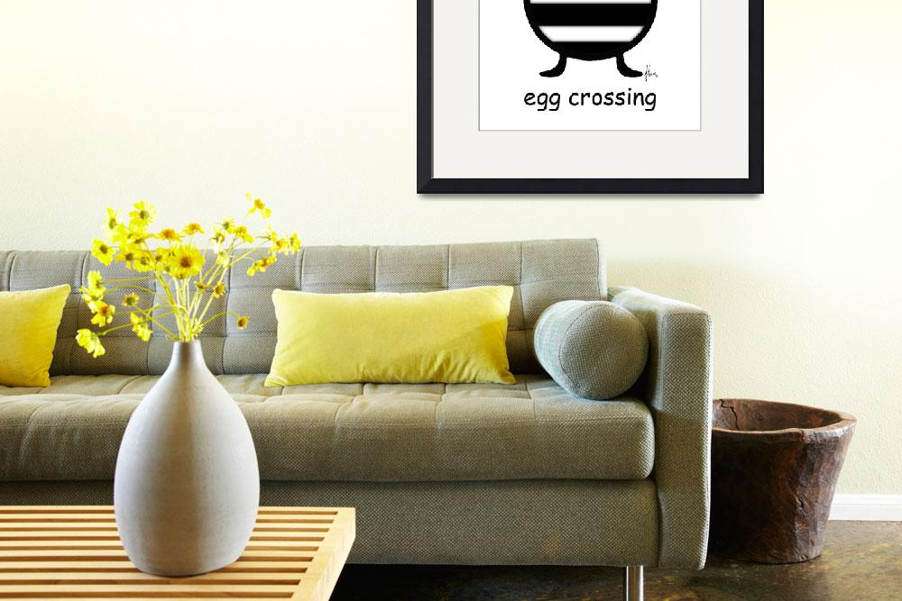 """""""egg crossing&quot  by flowie777"""