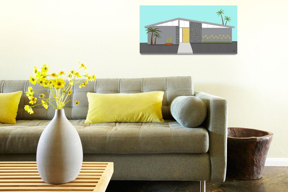 """""""Mid Century Modern House 2""""  (2014) by DMibus"""