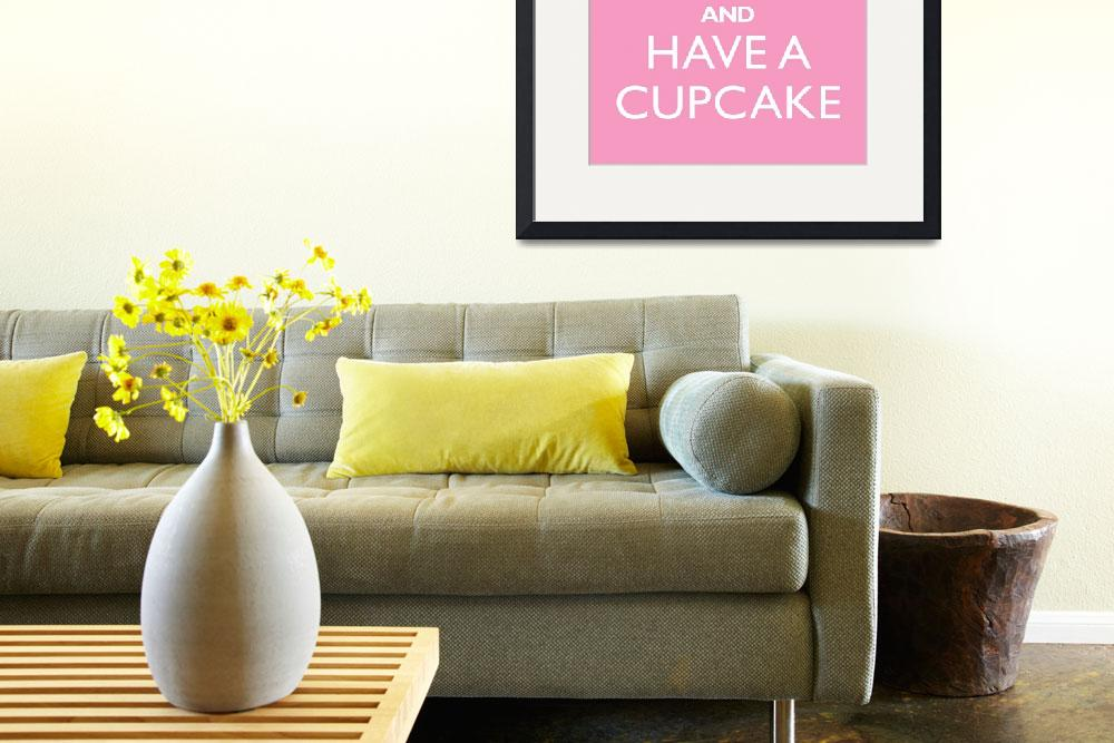 """Keep Calm and have a cupcake PINK""  by cjprints"