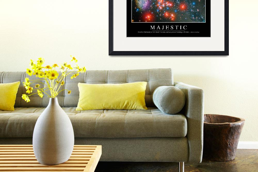 """Majestic: Inspirational Quote and Motivational Pos&quot  by stocktrekimages"
