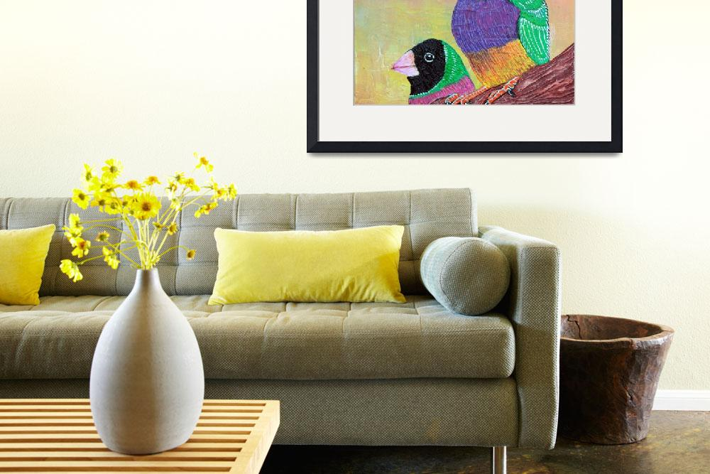 """Pretty Gouldian Finches""  (2014) by ArtPrints"